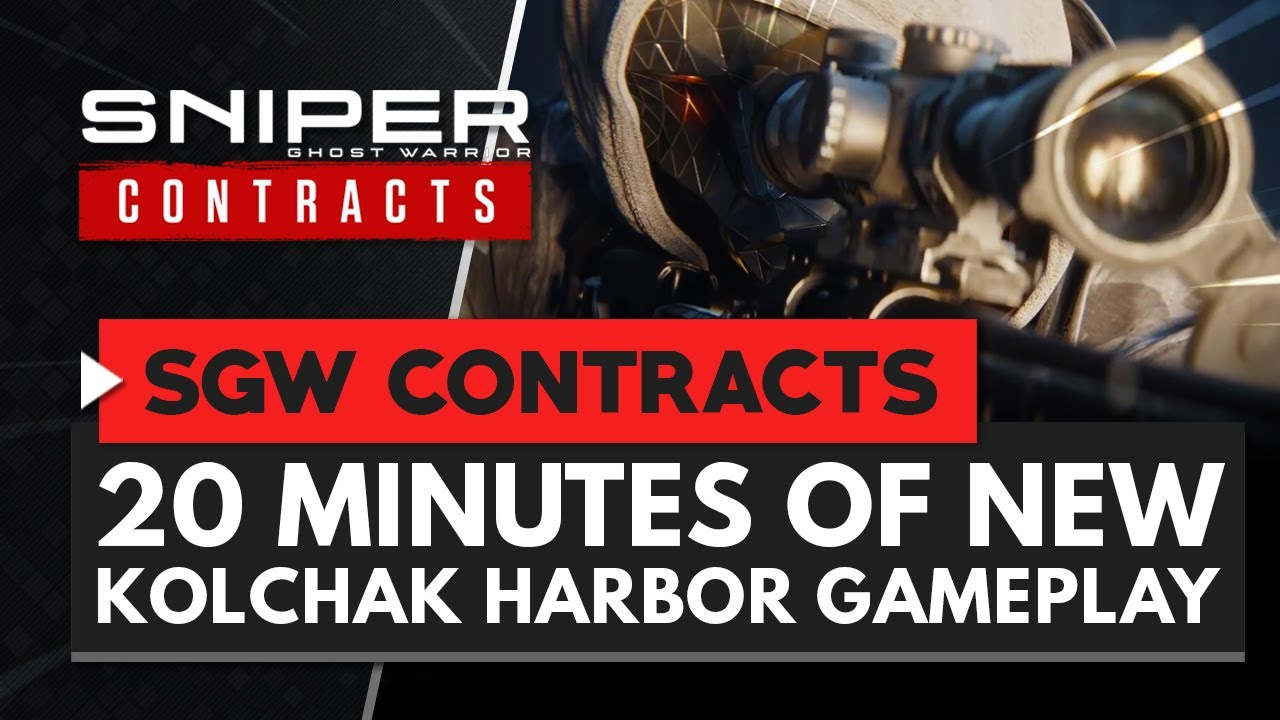 Sniper Ghost Warrior Contracts | 20 Minutes of New 'Kolchak Harbor' Gameplay