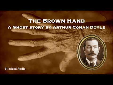 The Brown Hand | A Ghost Story By Arthur Conan Doyle | Full Audiobook