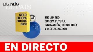 DIRECTO | Innovación, tecnología y digitalización: EUROPA FUTURA Y DIGITAL