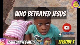 WHO BETRAYED JESUS  Izah Funny Comedy  Episode 7