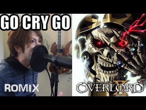 GO CRY GO - Overlord II OP with Lyrics (ROMIX Cover)