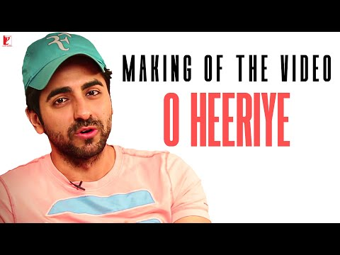 Making of the Song Video - O Heeriye - Ayushmann Khurrana