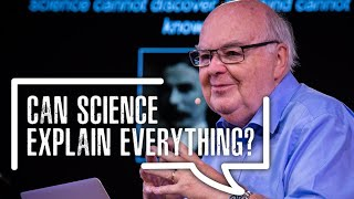 Can Science Explain Everything? | Prof John Lennox
