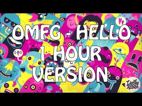 OMFG - Hello 1 hour loop   OMFG - Hello 1 hour