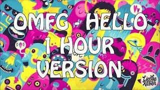 OMFG - Hello 1 hour loop | OMFG - Hello 1 hour