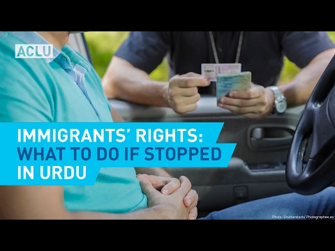 Immigrants' Rights: What To Do If Stopped (IN URDU)