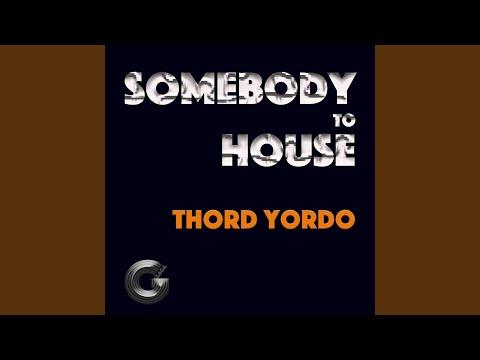 Thord Yordo - Somebody To House mp3 ke stažení