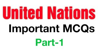 Some important questions of UNITED NATIONS for JKSSB, SSC EXAMS -2018