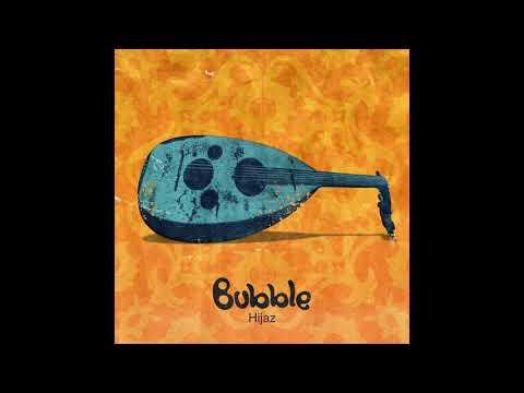 Bubble - Hijaz 2017