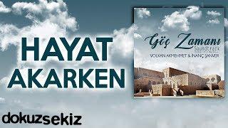 Hayat Akarken (Göç Zamanı Soundtrack)