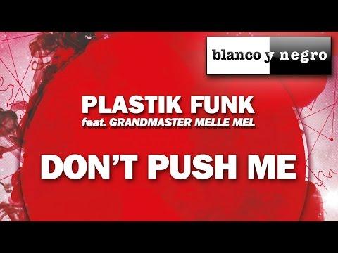 Plastik Funk Feat. Grandmaster Melle Mel - Don't Push Me (Official Audio)