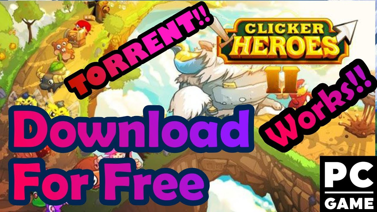 Clicker Heroes 2 Download For Pc Without Torrent Free Cracked Youtube