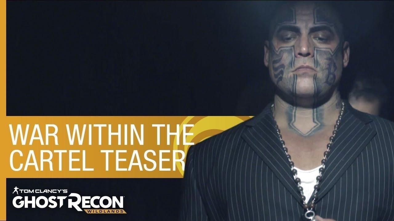Ghost Recon Wildlands - Trailer: War Within The Cartel
