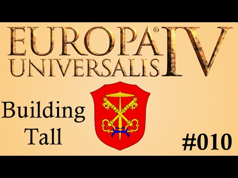 Europa Universalis 4 | Papal State | Building Tall | Episode 10