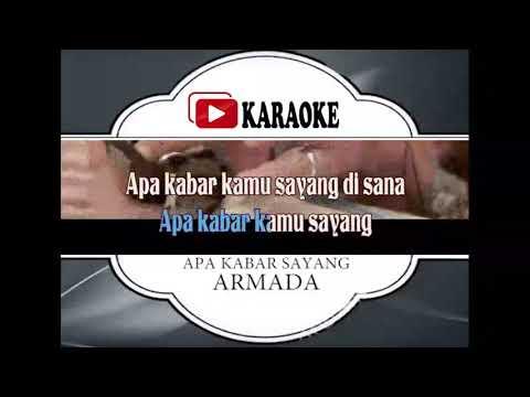 Lagu Karaoke ARMADA - APA KABAR SAYANG (POP INDONESIA)   Official Karaoke Musik Video