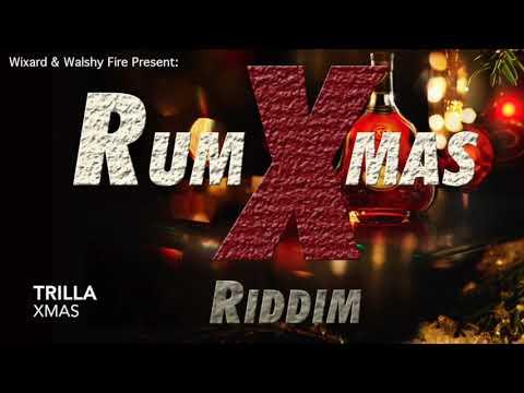 Trilla - Xmas produced by Wixard x Walshy Fire (Rum Xmas Riddim)