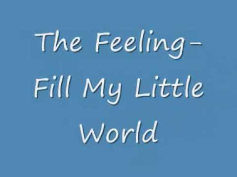 The Feeling- Fill My Little World