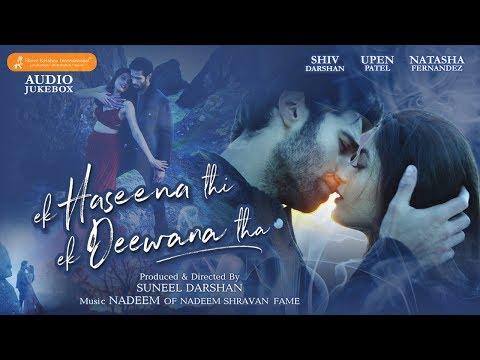 Audio Jukebox | Ek Haseena Thi Ek Deewana Tha | Nadeem, Palak Muchhal, Yaseer Desai