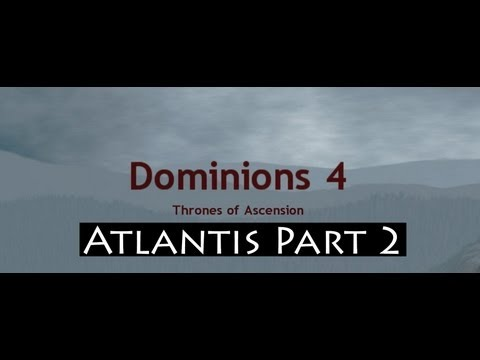 Dominions 4: Thrones of Ascension Lets Play! Atlantis Part 2