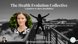 JESSICA TURTON, ACCREDITED PRACTISING DIETITIAN: ADDRESSING YOUR PHYSIOLOGY WITH NUTRITION