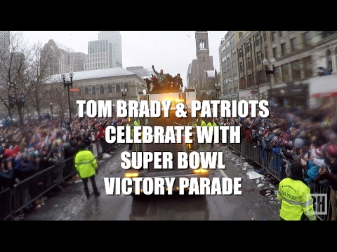 Tom Brady & Patriots Celebrate with Super Bowl Victory Parade Boston