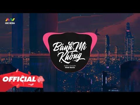 BÁNH MÌ KHÔNG (NiteD Remix) - ĐạtG x DuUyên