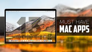 13 Must Have Mac Apps (2018)