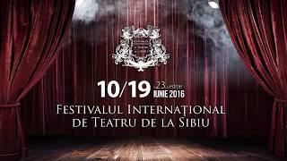 Teaser - 23 edit Festivalul Internacional de Teatru de la Sibiu (Rumania) 2016