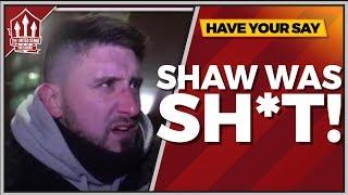 Luke SHAW Was Sh*t!