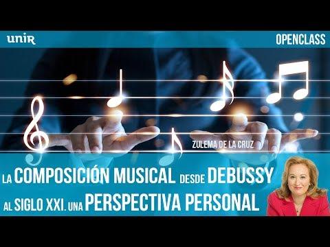 La composición musical desde Debussy al siglo XXI. Una perspectiva personal | UNIR OPENCLASS