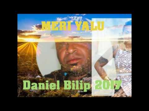 Meri Yalu - Daniel Bilip (PNG Music 2017)