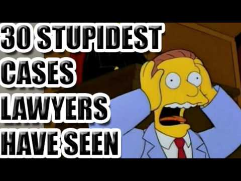 30 Stupidest Cases Lawyers Have Seen