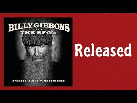 Released #53 : Billy Gibbons and The BFG's (Perfectamundo)