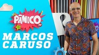 Baixar Marcos Caruso - Pânico - 18/05/18
