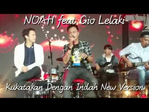 Keren Nih, Aksi Duet NOAH Feat Gio Lelaki | Kukatakan Dengan Indah Nee Version