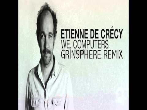 Etienne De Crecy - We Computer (GrinSPhere Remix)