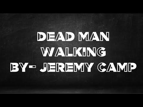 Dead Man Walking - Jeremy Camp [Lyric Video]