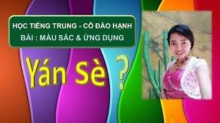 Địa chỉ dạy tiếng Trung giao tiếp 301: bài giảng MÀU SẮC + Đàm thoại - ĐÀO HẠNH