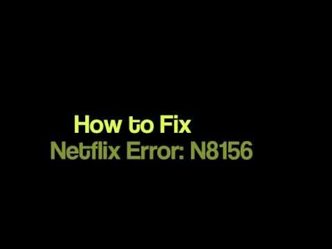 How to fix Netflix Error N8156 for Windows