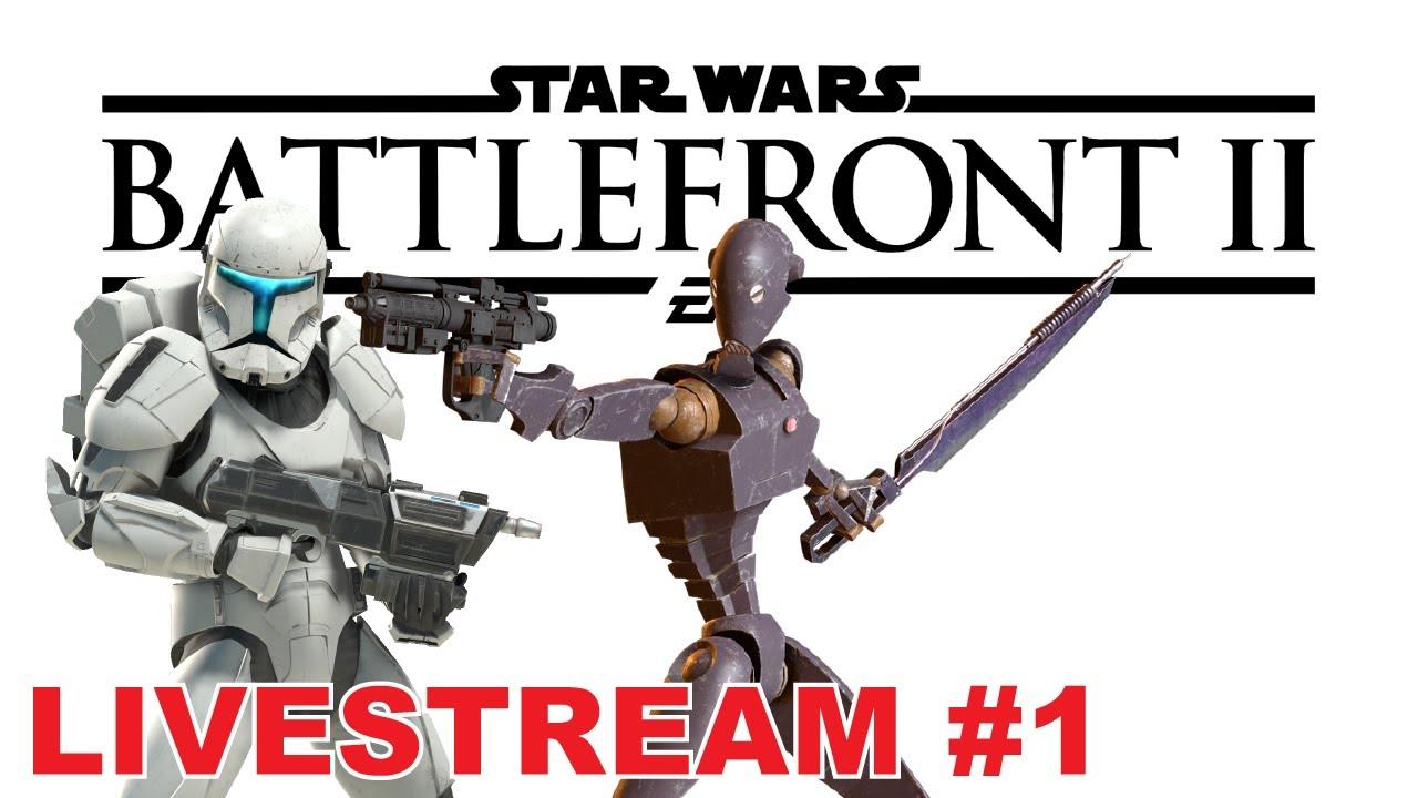 Star Wars Battlefront II | Livestream #1