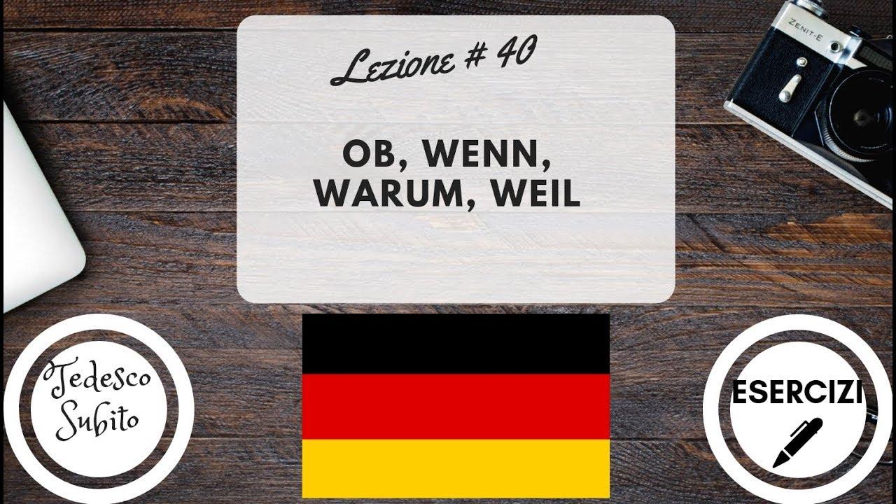 Corso Di Tedesco Lezione 40 Ob Wenn Warum Weil Con Esercizi