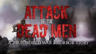 Attack of the Dead Men | A Horrific True Story from WW1