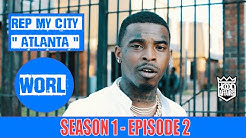 WORL 4 SEASONS PROJECTS - REP MY CITY: [ ATLANTA SEASON 1 ] EPISODE 2