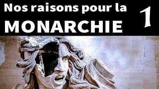 Nos raisons pour la Monarchie - 1