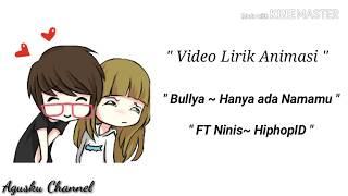Bullya-Hanya Ada Namamu (Lirik) Versi Animasi