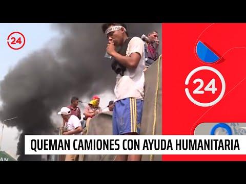 Queman tres camiones con ayuda humanitaria en frontera entre Venezuela y Colombia