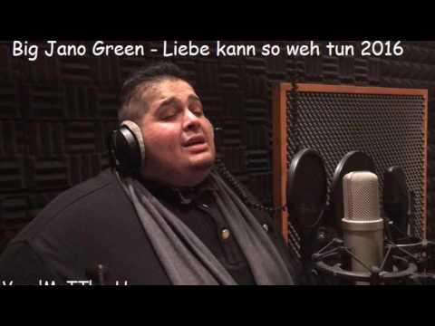 Big Jano Green - Liebe kann so weh tun 2016