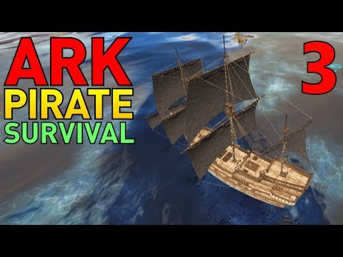 [3] My First Galleon! Building My Pirate Base! (ARK Modded PVP Pirate Survival)