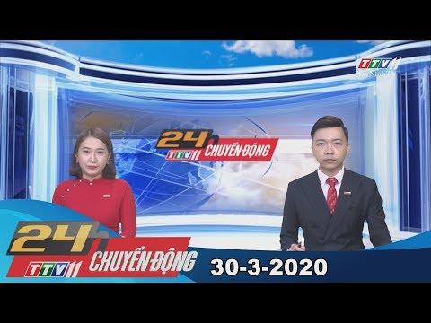 24h Chuyển động 30-3-2020 | Tin tức hôm nay | TayNinhTV