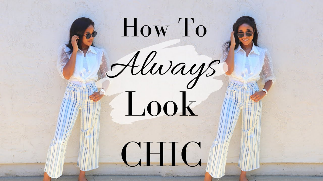 10 Ways to ALWAYS Look Chic
